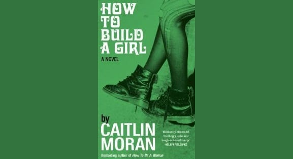 Book Review: How To Build A Girl // Caitlin Moran