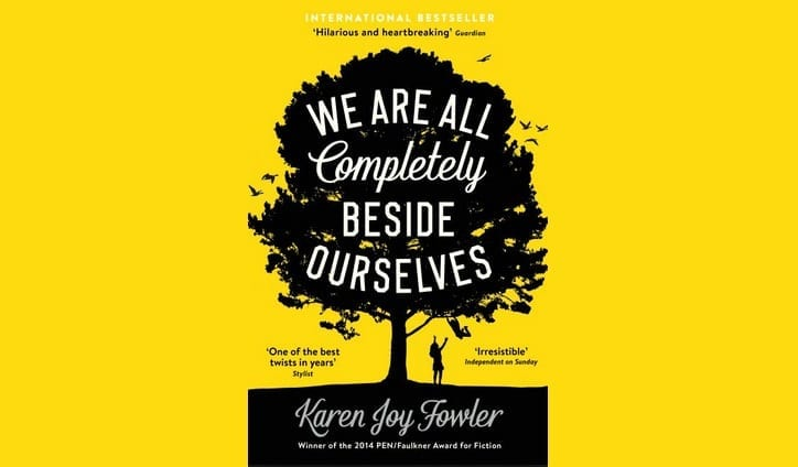 Book By My Bedside: We Are All Completely Beside Ourselves // Karen Joy Fowler