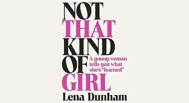 Book Review: Not That Kind of Girl // Lena Dunham
