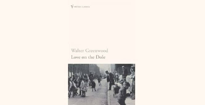 Book Review: Love On The Dole // Walter Greenwood