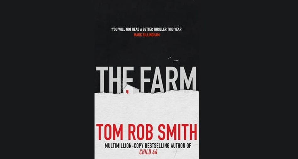 Book Review: The Farm // Tom Rob Smith
