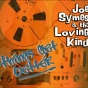 Track Review: Things Get Better // Joe Symes & the Loving Kind
