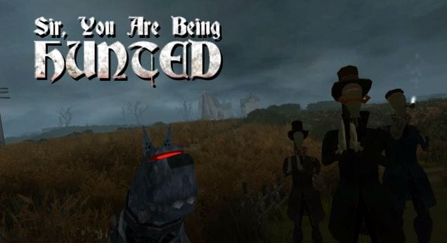 Game At A Glance: Sir, You Are Being Hunted