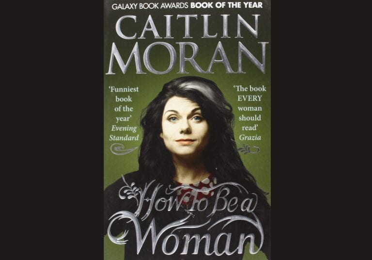 50 Books (1): How To Be A Woman // Caitlin Moran