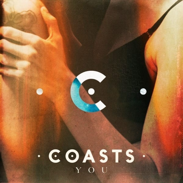 Single Review: You // Coasts