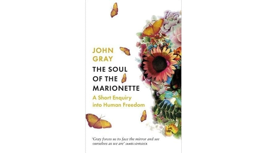 Book Review: Soul Of The Marionette // John Gray