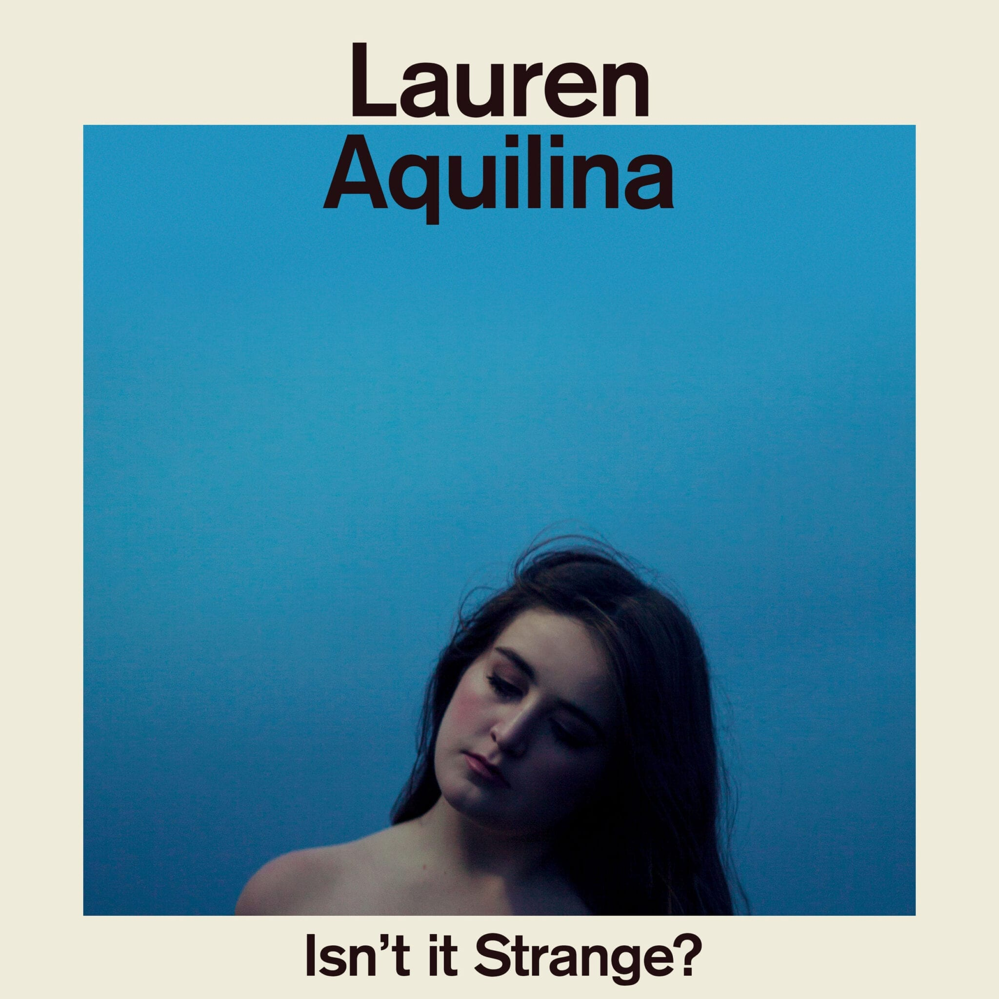Album Review: Isn't It Strange? // Lauren Aquilina