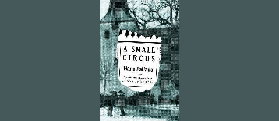 Book By My Bedside: A Small Circus // Hans Fallada