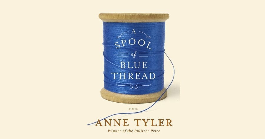 Book Review: A Spool of Blue Thread // Anne Tyler