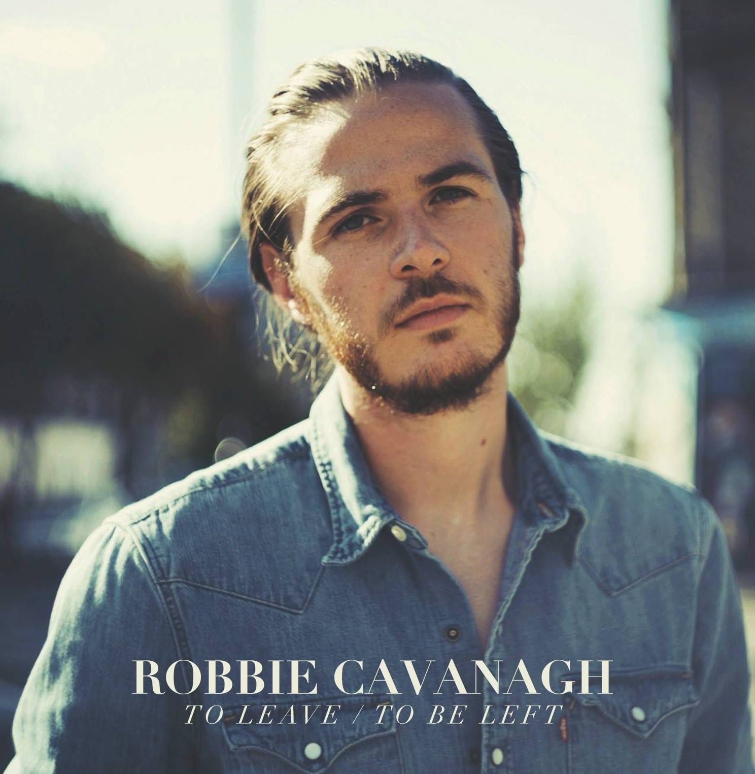 Album Review: To Leave / To Be Left // Robbie Cavanagh