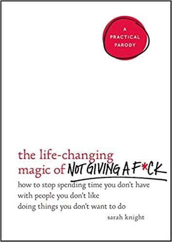 Book Review: The Life Changing Magic of Not Giving a F**k // Sarah Knight