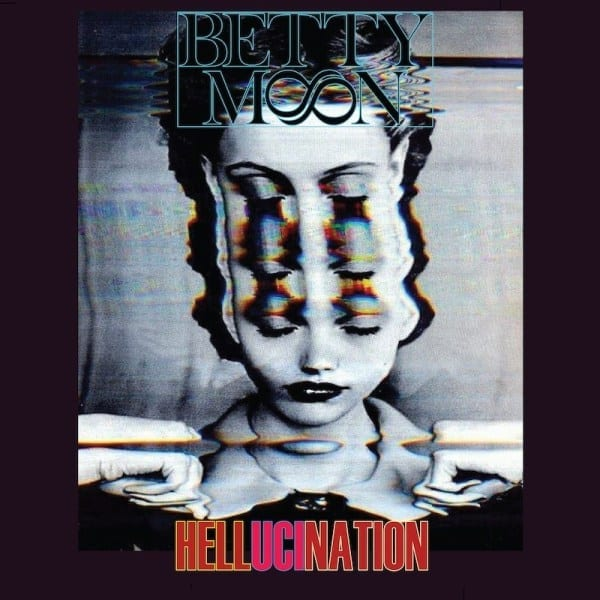 EP Review: Hellucination // Betty Moon