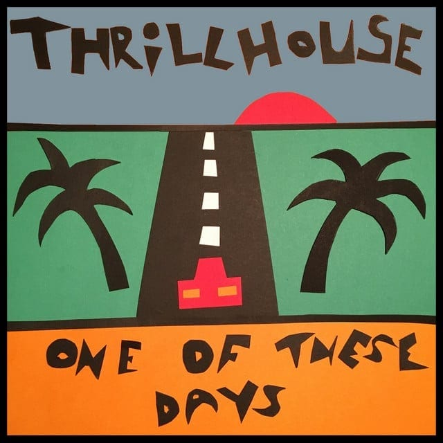 Track Review: One Of These Days // Thrillhouse