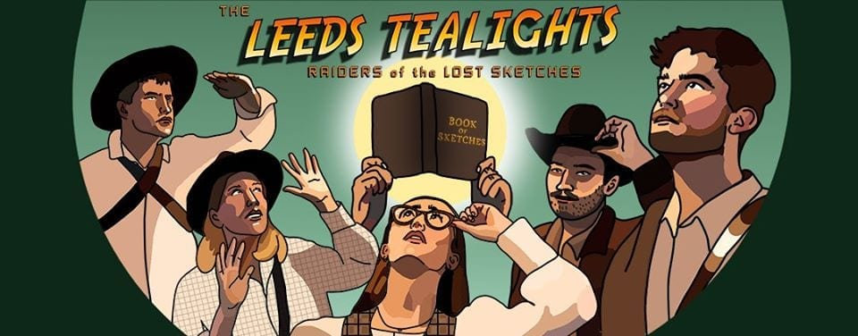 Comedy Review: Raiders Of The Lost Sketches // The Leeds Tealights