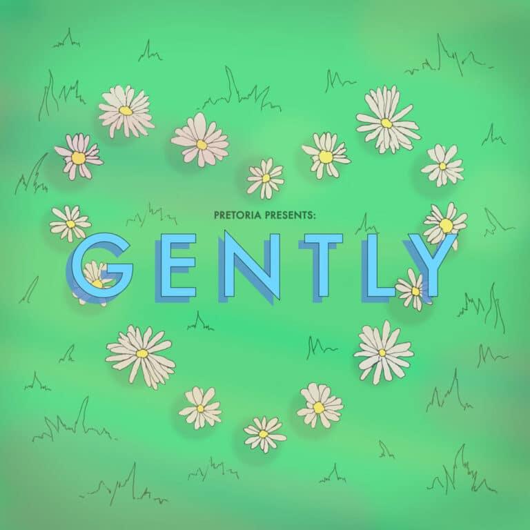 Track Review: Gently // Pretoria