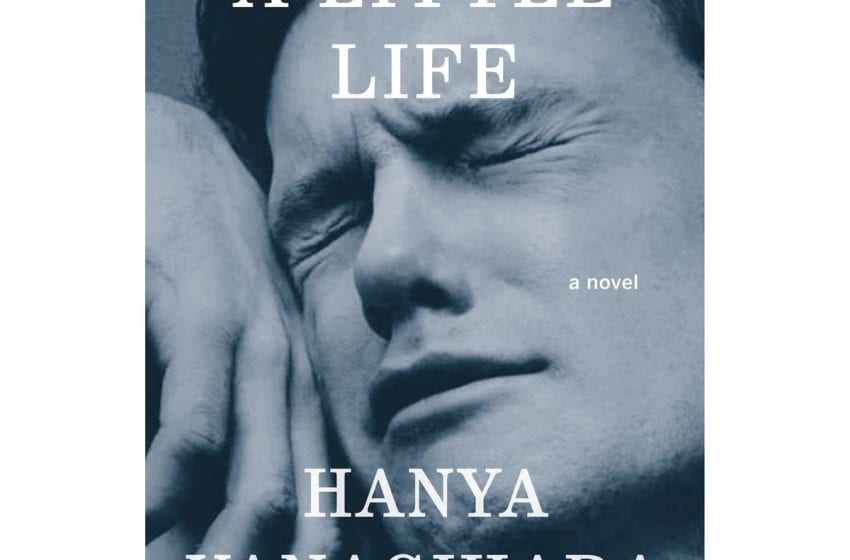 Book Review: A Little Life // Hanya Yanagihara
