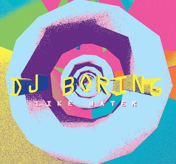 EP Review: Like Water // DJ Boring