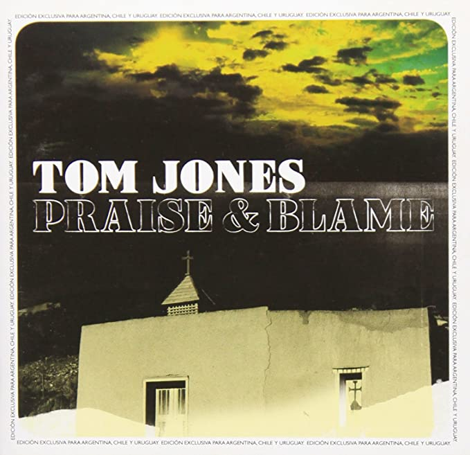 Christianity and Controversy: 10 Years Since Tom Jones' Praise & Blame