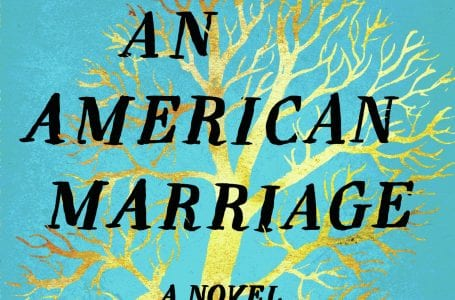 An American Marriage explores themes of love, race and criminal justice.