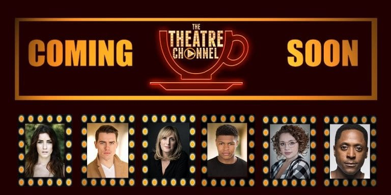 Theatre News: The Theatre Channel Launches This September