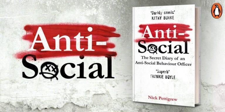 Book Review: Anti-Social: The Secret Diary of an Anti-Social Behaviour Officer// Nick Pettigrew