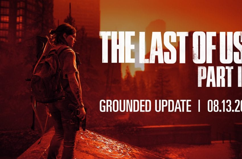 Grounded Difficulty and Permadeath mode added to 'The Last of Us II'