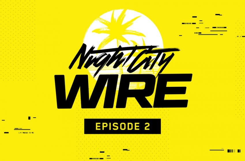 """Gaming News: Cyberpunk 2077– Night City Wire Deep Dives Into """"Lifepaths"""", Weapons, And More"""