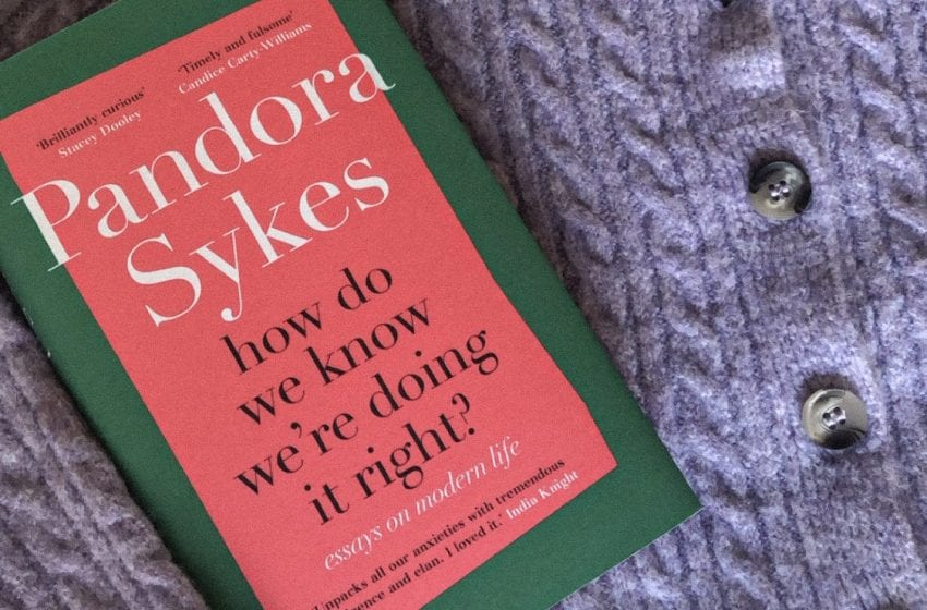 Book By My Bedside: How Do We Know We're Doing It Right? // Pandora Sykes
