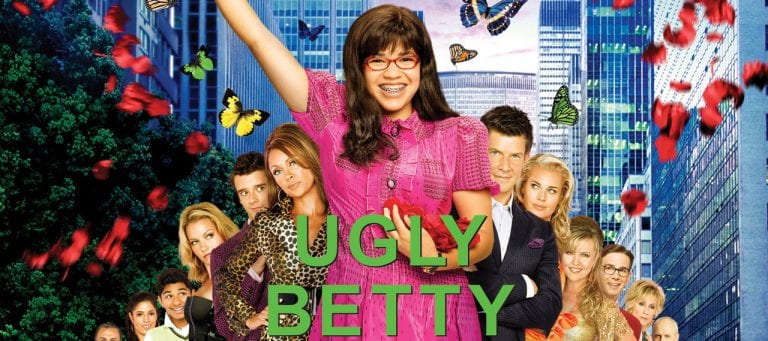 Why 'Ugly Betty' Changed My Life