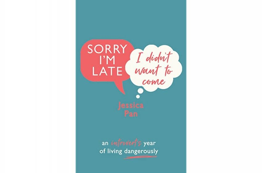 Book By My Bedside: Sorry I'm Late I Didn't Want To Come // Jessica Pan