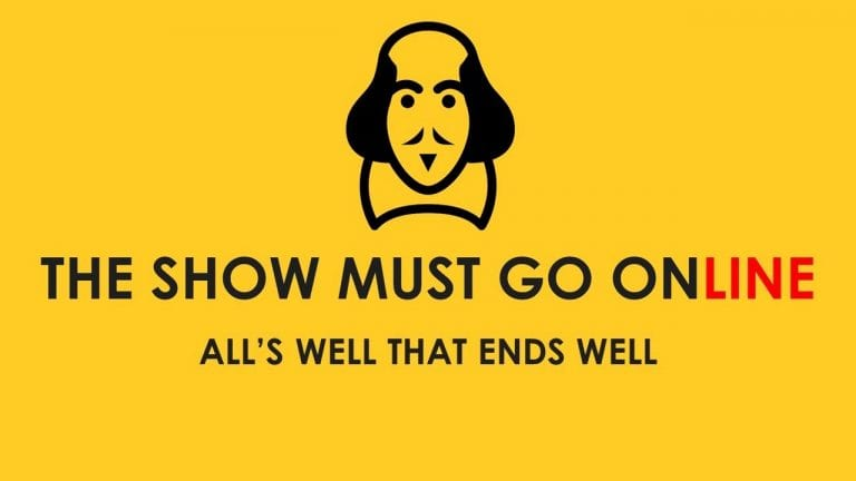 Theatre Review: All's Well That Ends Well // The Show Must Go Online