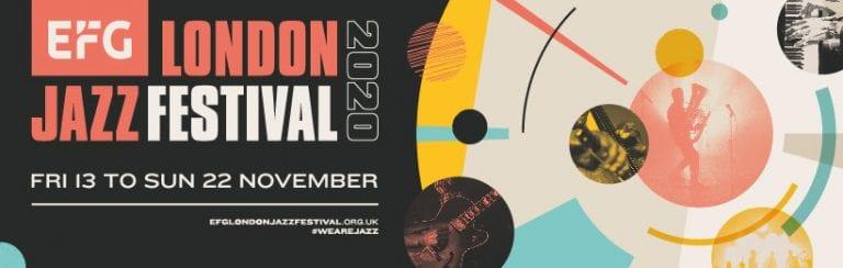 EFG London Jazz Festival 2020 Announces 100 Livestreamed Performances