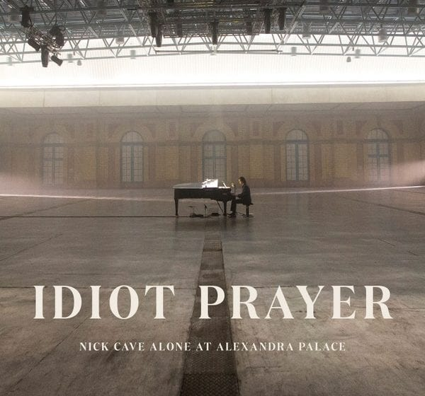 Album Review:  Idiot Prayer—Nick Cave Alone at Alexandra Palace // Nick Cave