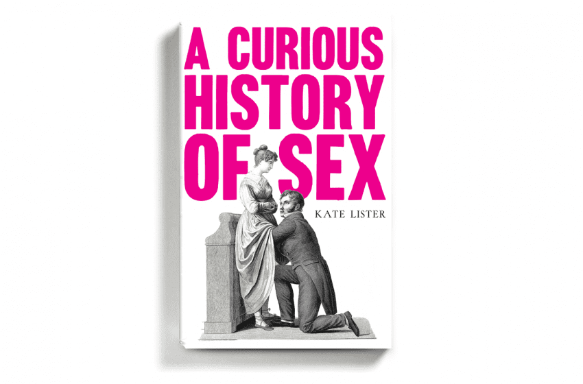Book Review: A Curious History of Sex // Kate Lister