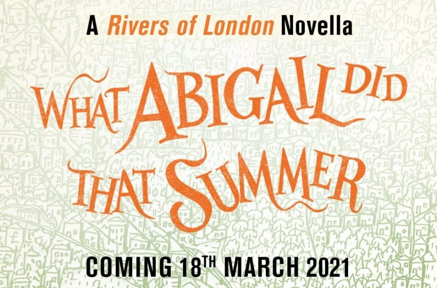 Book Review: What Abigail Did That Summer // Ben Aaronovitch