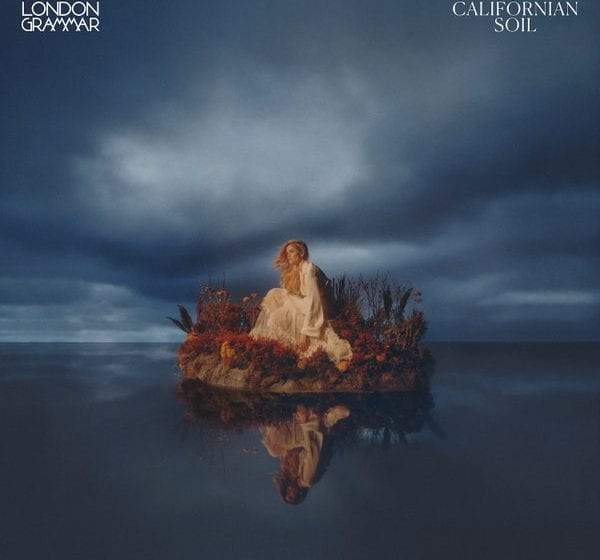 Album Review: Californian Soil // London Grammar