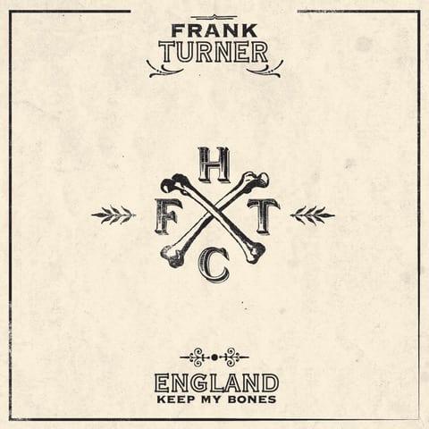 Album Review: England Keep My Bones // Frank Turner